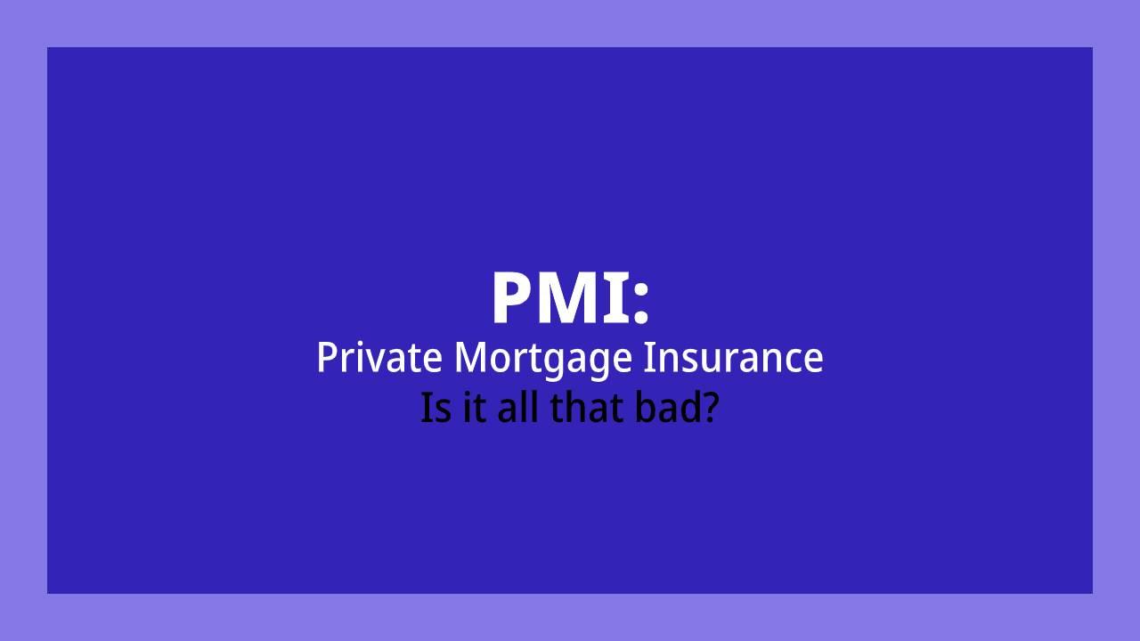 PMI-Private-Mortgage-Insurance-Is-PMI-Bad